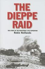 NEW - The Dieppe Raid: The Story of the Disastrous 1942 Expedition