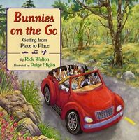 Bunnies on the Go: Getting from Place to Place by Rick Walton
