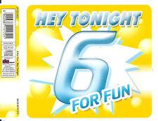 6 FOR FUN - hey tonight CDM 4TR BUBBLEGUM Europop 2002