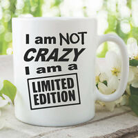 Funny Novelty Ceramic Mug Gift Present I Am Not Crazy Limited Edition WSDMUG955