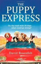The Puppy Express: On the Road with 25 Rescue Dogs... What Could Go Wrong? By D