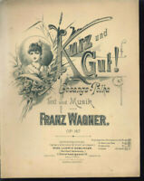 """Franz. Wagner Op. 167 """" Kurz und Gut """" , Gesangs-Polka, übergroße, alte Noten"""