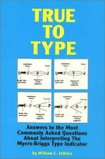 True to Type : Answers to the Most Commonly Asked Questions about...