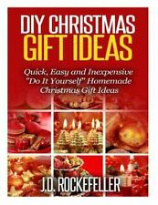 DIY Christmas Gift Ideas: DIY Christmas Gift Ideas: Quick, Easy and...