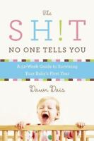 The Sh!t No One Tells You: A Guide to Surviving Your Baby's First Year [Sh!t No