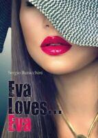 Eva Loves...Eva, di Sergio Buracchini,  2017,  Youcanprint - ER