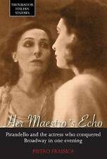 Her Maestro's Echo: Pirandello and the Actress Who Conquered Broadway in One Eve