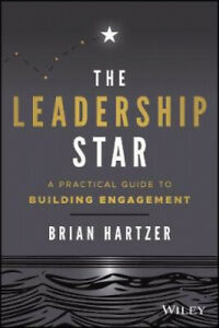 The Leadership Star: A Practical Guide to Building Engagement by Brian Hartzer
