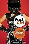Fast Girl: Don't Brake Until You See the Face of God and Other Good Ad-ExLibrary