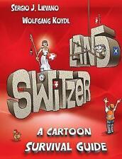 Switzerland: A Cartoon Survival Guide by Lievano, Sergio J. -Paperback