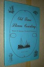OLD TIME STEAM COASTING. SPARGO & THOMASON 1982 1st EDITION HARDBACK DUST JACKET