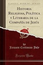 Historia Religiosa, Politica y Literaria de La Compania de Jesus, Vol. 1 (Classi