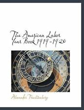 The American Labor Year Book 1919-1920: By Alexander Trachtenberg