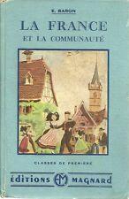LA FRANCE ET LA COMMUNAUTE - CLASSE DE 1ERE  - E. BARON 1960