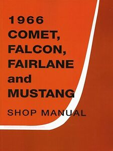 1966 Ford Comet, Falcon, Fairlane, Mustang Shop Manual