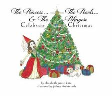 The Princess, The Pearls & The Pekingese: Celebrate Christmas: By Elizabeth J.