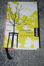 Aprilwetter Thommie Bayer Roman Piper gebunden Buch