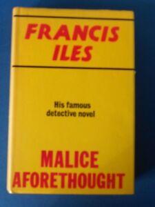 FRANCIS ILES:  MALICE AFORETHOUGHT:  CLASSIC DETECTIVE NOVEL: VERY GOOD CONDITIO