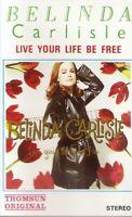 Belinda Carlisle ..Live Your Life Be Free. Import Cassette Tape