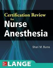 Certification Review for Nurse Anesthesia, Burns, Shari M.