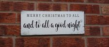 Merry Christmas To All & To All A Good Night Hanging Wall Wooden Sign Plaque