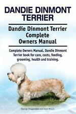 Dandie Dinmont Terrier. Dandie Dinmont Terrier Complete Owners Manual. Dandie.