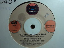 "Todd Rundgren ""All The Children Sing"" Bearsville Oz 7"""