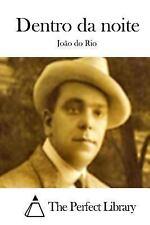 Dentro Da Noite by João do João do Rio (2015, Paperback)