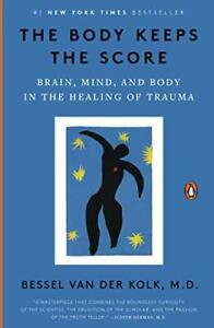 The Body Keeps the Score: Brain, Mind, and Body in the Healing of .. - Paperback