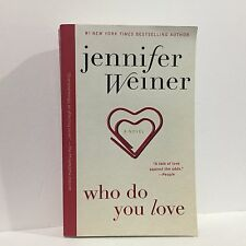 Who Do You Love by Jennifer Weiner  Free Shipping