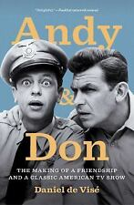 Andy and Don : The Making of a Friendship and a Classic American TV Show by Dani