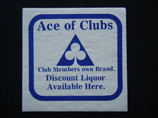 ACE OF CLUBS CLUB MEMBERS OWN BRAND DISCOUNT LIQUOR AVAILABLE HERE COASTER