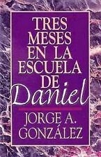 Tres Meses en la Escuela de Daniel: Estudios Sobre el Libro de Daniel = Three Mo