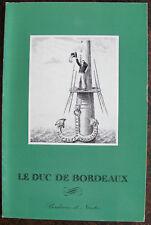 LE DUC DE BORDEAUX, MUSEE DOBREE, NANTES, 1977, 93 PAGES, NOMBREUSES ILLUST.