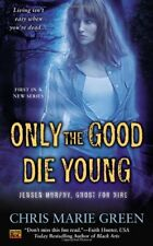 Only the Good Die Young (Jensen Murphy, Ghost For