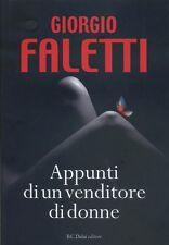 GIORGIO FALETTI - APPUNTI DI UN VENDITORE DI DONNE - BALDINI CASTOLDI DALAI 2010