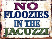 NO FLOOZIES  METAL SIGN RETRO VINTAGE STYLE SMALL