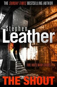 The Shout By Stephen Leather. 9781473671805