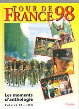 Tour de France 98 Les moments d'anthologie Patrick Fillion REF E28