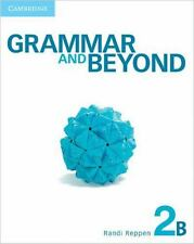 Grammar and Beyond: Grammar and Beyond Level 2 Student's Book B and Writing...