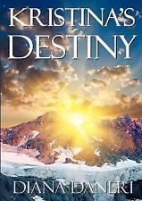 Kristina's Destiny by Daneri, Diana