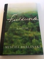 Fieldwork by Mischa Berlinski (2007, Hardcover) FIRST EDITION Hardbound Book