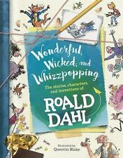 Wonderful, Wicked, and Whizzpopping: The Stories, Characters, and Inventions of