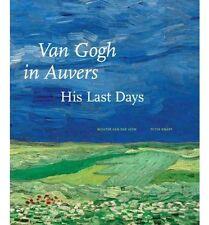 VAN GOGH in AUVERS: His Last Days    by Wouter van der Even