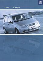 Daewoo Kalos Zubehör Prospekt 5/03 2003 brochure accessories Auto PKWs Broschüre