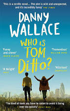 Who is Tom Ditto? by Danny Wallace (Paperback, 2015)