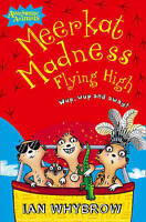 Meerkat Madness Flying High (Awesome Animals), Whybrow, Ian , Good | Fast Delive