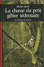 LA CHASSE du PETIT GIBIER SÉDENTAIRE + Michel JACOB