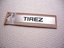 TIREZ  autocollante 204 x 38  mm aluminium anodisé
