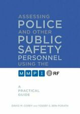 Assessing Police and Other Public Safety Personnel Using the Mmpi-2-Rf: A: New